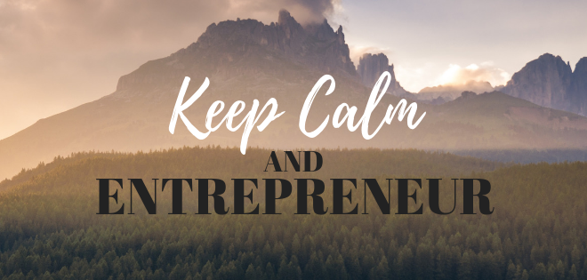 Keep Calm and Entrepreneur - The Life and Times of an Anxious CEO